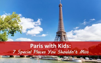 Paris with Kids: 7 Special Places You Shouldn't Miss